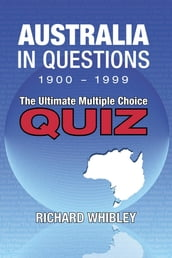 Australia in Questions, 1900 - 1999