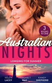 Australian Nights: Longing For Summer: His-and-Hers Family / Wealthy Australian, Secret Son / The Summer They Never Forgot