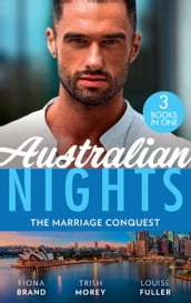 Australian Nights: The Marriage Conquest: A Perfect Husband (The Pearl House) / Shackled to the Sheikh / Kidnapped for the Tycoon s Baby