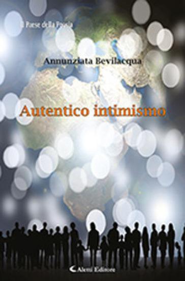 Autentico intimismo - Annunziata Bevilacqua |