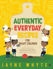 Authentic Everyday Recipes for Smart Children