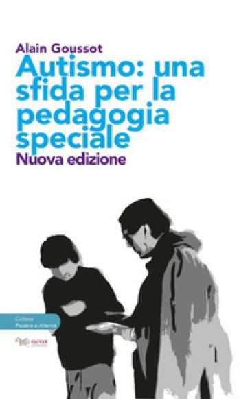 Autismo. Una sfida per la pedagogia speciale