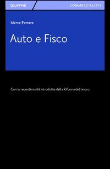 Auto e fisco - Marco Pomaro |