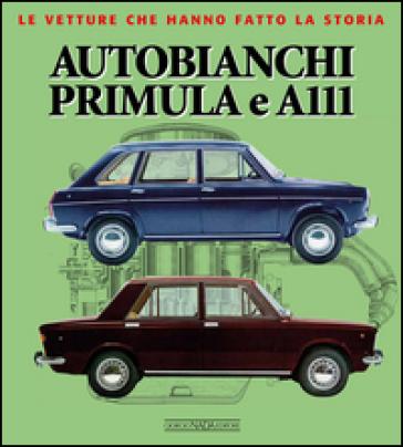 Autobianchi Primula e A 111. Ediz. illustrata - Marco Visani | Thecosgala.com