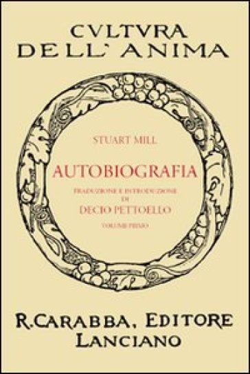Autobiografia. 1. - John Stuart Mill |