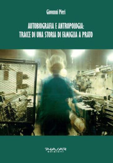 Autobiografia e antropologia: tracce di una storia di famiglia a Prato - Giovanni Pieri  