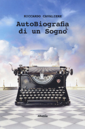 Autobiografia di un sogno - Riccardo Cavaliere |