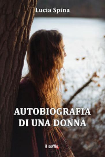 Autobiografia di una donna - Lucia Spina | Kritjur.org