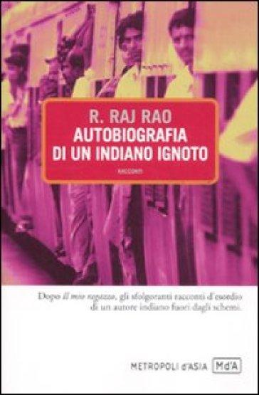 Autobiografia di un indiano ignoto - R. Raj Rao | Kritjur.org