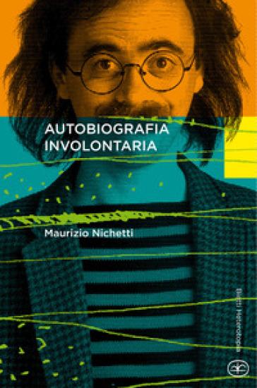 Autobiografia involontaria - Maurizio Nichetti |