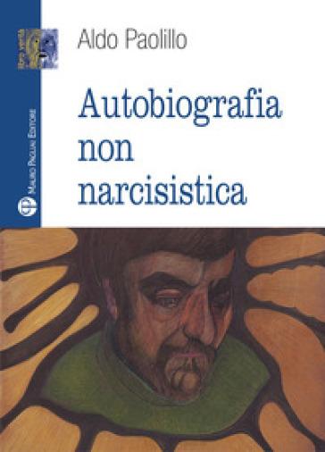 Autobiografia non narcisistica - Aldo Paolillo | Kritjur.org
