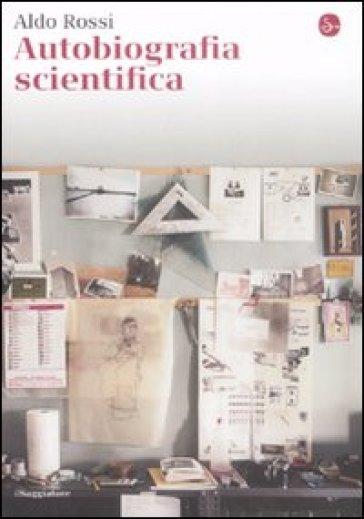 Autobiografia scientifica - Aldo Rossi | Thecosgala.com