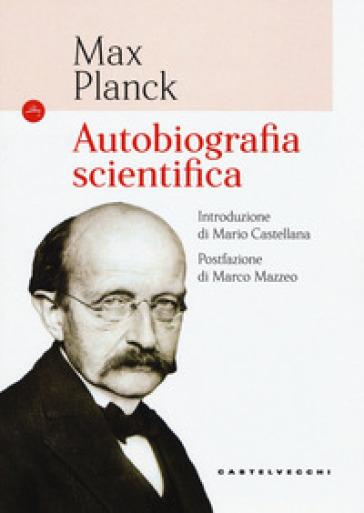 Autobiografia scientifica - Max Planck | Rochesterscifianimecon.com