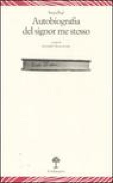 Autobiografia del signor me stesso - Stendhal |