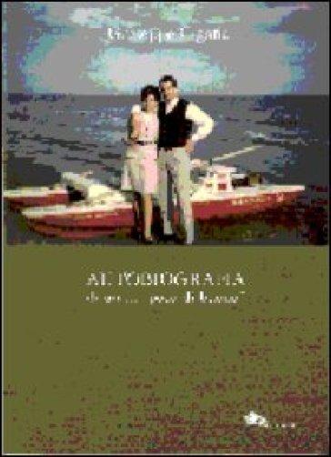 Autobiografia di un... «poco di buono» - Giuseppe Cigana | Kritjur.org