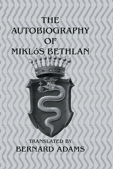 Autobiography Of Mikl+S Bethlen