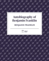 Autobiography of Benjamin Franklin Publix Press