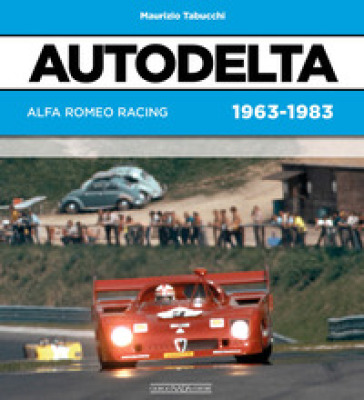 Autodelta. Alfa Romeo racing 1963-1983 - Maurizio Tabucchi  