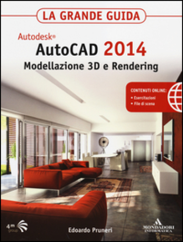 Autodesk autocad 2014 modellazione 3d e rendering la for Programmi per rendering 3d