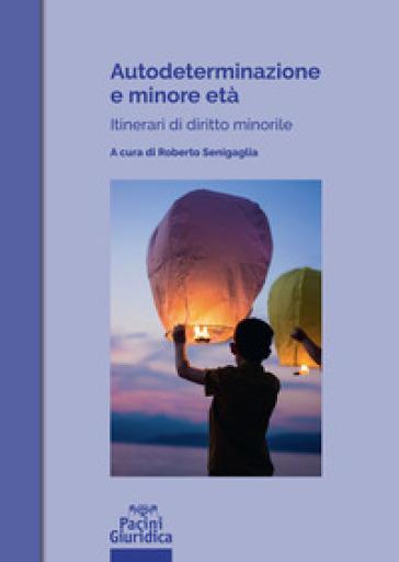 Autodeterminazione e minore età. Itinerari di diritto minorile - R. Senigaglia pdf epub