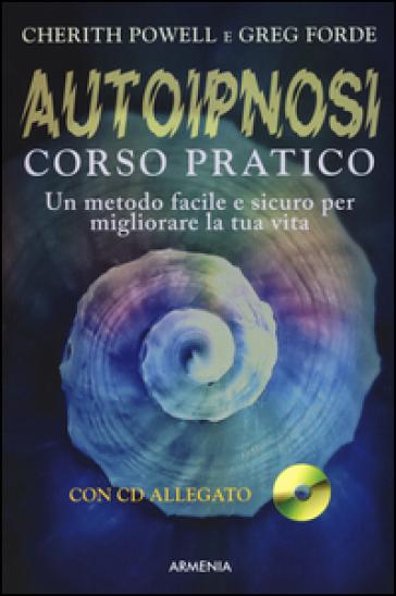 Autoipnosi. Corso pratico. Con CD Audio - Cherith Powell | Rochesterscifianimecon.com