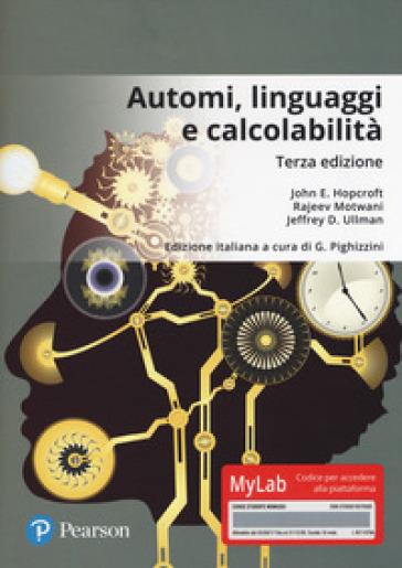 Automi, linguaggi e calcolabilità. Ediz. Mylab. Con Contenuto digitale per download e accesso on line - John E. Hopcroft | Thecosgala.com