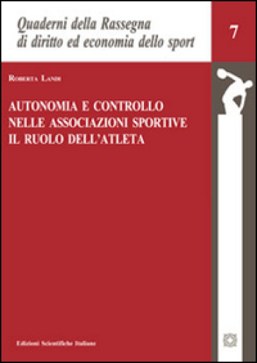 Autonomia e controllo nelle associazioni sportive. Il ruolo dell'atleta - Roberta Landi | Rochesterscifianimecon.com