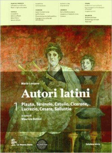 Autori latini. Per le Scuole superiori. Con espansione online. 1. - Maurizio Bettini  