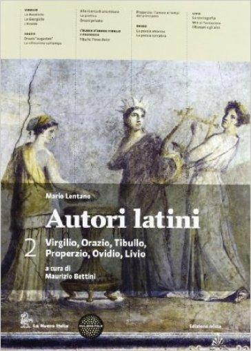 Autori latini. Per le Scuole superiori. Con espansione online. 2. - Maurizio Bettini |