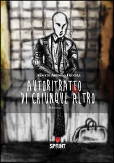 Autoritratto di chiunque altro - Alberto A. Foresta   Kritjur.org