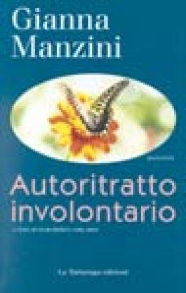 Autoritratto involontario e altri racconti - Gianna Manzini | Jonathanterrington.com