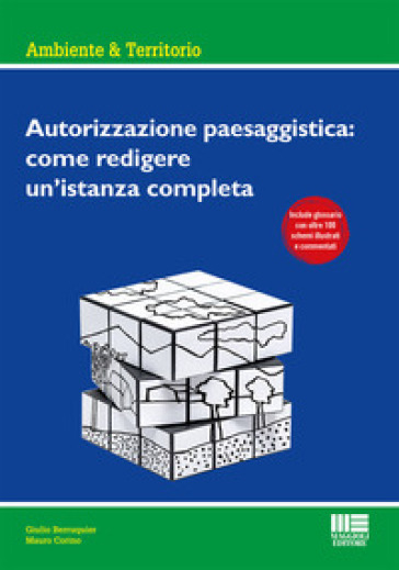 Autorizzazione paesaggistica: come redigere un'istanza completa - Giulio Berruquier |