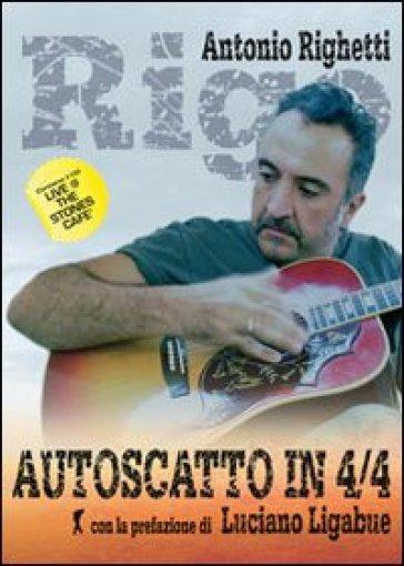 Autoscatto in 4/4. Con CD Audio - Antonio Rigo Righetti | Jonathanterrington.com