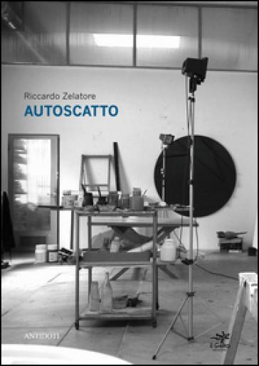 Autoscatto - Riccardo Zelatore |