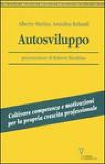 Autosviluppo. Coltivare competenze e motivazioni per la propria crescita professionale - Alberto Marino pdf epub
