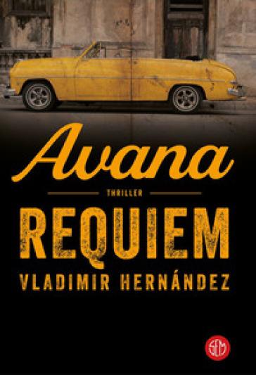Avana requiem - Vladimir Hernandez  