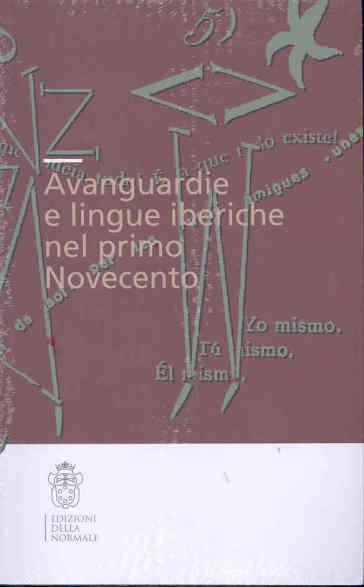 Avanguardie e lingue iberiche nel primo Novecento - S. Stefanelli |