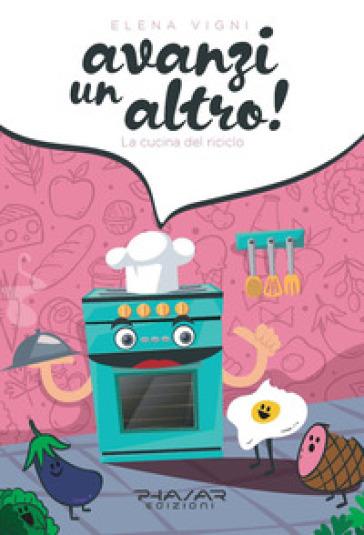 Avanzi un altro! La cucina del riciclo - Elena Vigni | Thecosgala.com