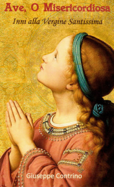 Ave, o misericordiosa. Inni alla Vergine Santissima - Giuseppe Contrino   Kritjur.org