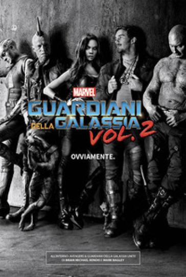Avengers & guardiani della galassia: uniti! Movie edition - Brian Michael Bendis  