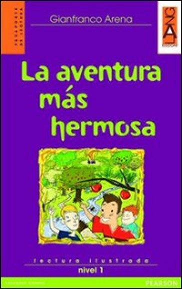 Aventura mas hermosa. Livello 1. Con CD Audio - Arena |