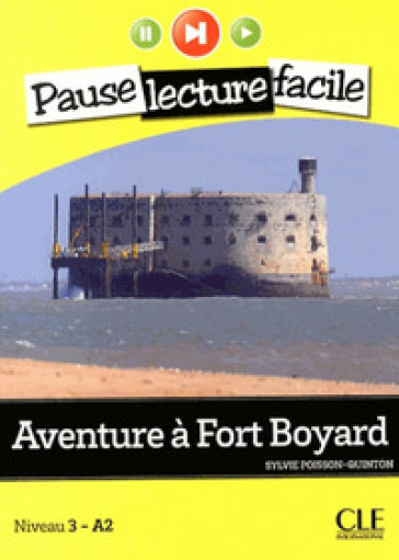 Aventure a Fort Boyard. Con CD Audio