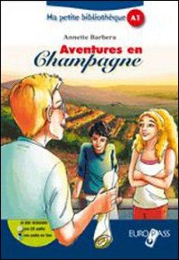 Aventures en champagne. Livello A1. Con espansione online - Annette Barbera Lambert |