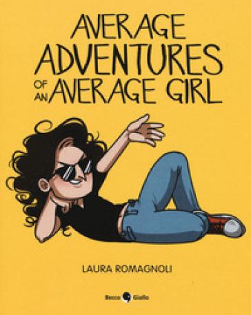 Average adventures of an average girl - Laura Romagnoli | Thecosgala.com
