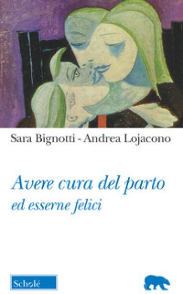 Avere cura del parto ed esserne felici - Sara Bignotti  