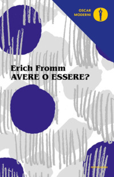 Avere o essere? - Erich Fromm |