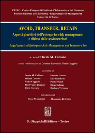 Avoid, trasfert, retain. Aspetti giuridici dell'enterprise risk management e diritto delle assicurazioni - O. M. Calliano | Rochesterscifianimecon.com