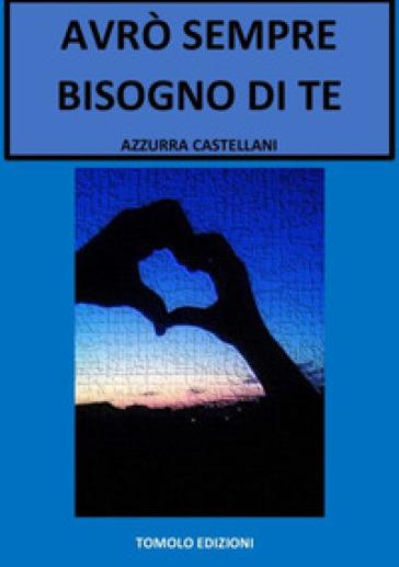 Avrò sempre bisogno di te - Azzurra Castellani | Jonathanterrington.com