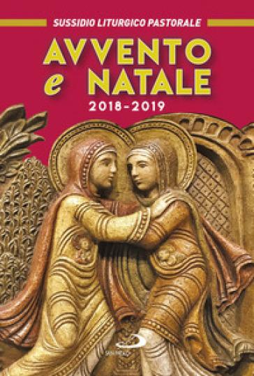 Avvento e Natale 2018-2019. Sussidio liturgico-pastorale - A. Amapani  
