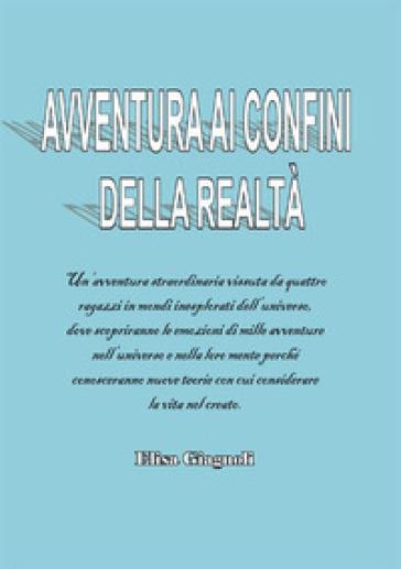 Avventura ai confini della realtà - Elisa Giagnoli |